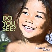Play & Download Do You See? by Heather Clark | Napster