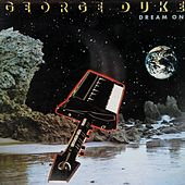 Play & Download Dream on (Deluxe Edition) by George Duke | Napster