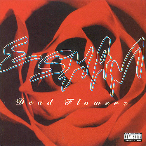 Play & Download Dead Flowerz by Esham | Napster