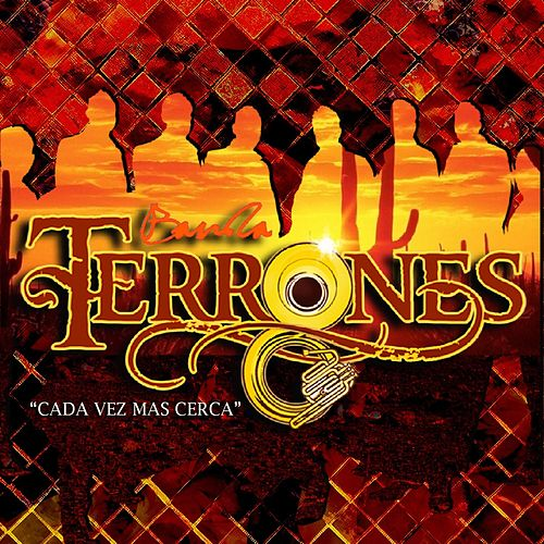 Play & Download Cada Vez Mas Cerca by Banda Terrones | Napster