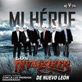 Play & Download Mi Héroe by Los Invasores De Nuevo Leon | Napster