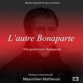 Play & Download L'autre Bonaparte (The Good Mister Bonaparte) [Original Motion Picture Soundtrack] by Maximilien Mathevon | Napster