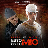 Esto Es Lo Mio (feat. D Ozi) - Single by Blaze