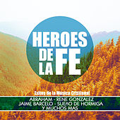 Play & Download Heroes de la Fe by Various Artists | Napster