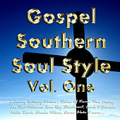 Play & Download Gospel Southern Soul Style Vol. One by Various Artists | Napster