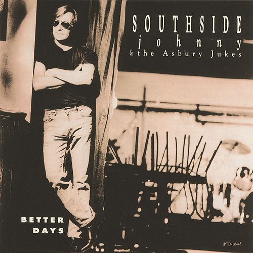 Play & Download Better Days by Southside Johnny | Napster