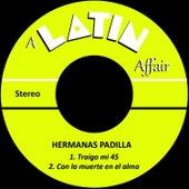 Play & Download Traigo Mi 45 by Las Hermanas Padilla | Napster