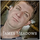 Unstoppable by James Meadows