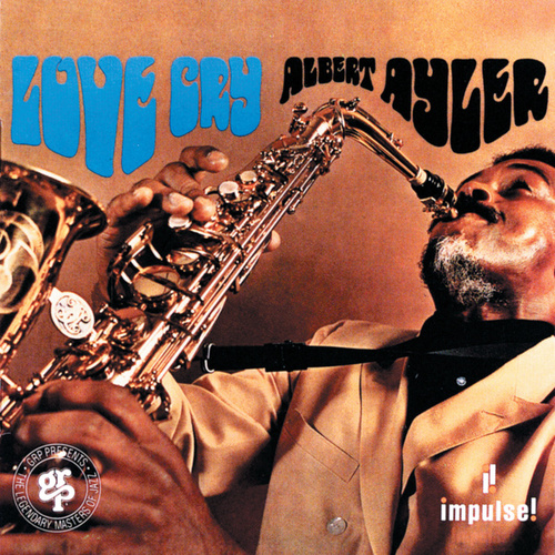 Play & Download Love Cry by Albert Ayler | Napster