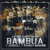 Bambua (Remix) [feat. Jowell & Randy] by J King y Maximan