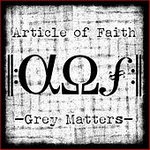 Grey Matters by Article of Faith