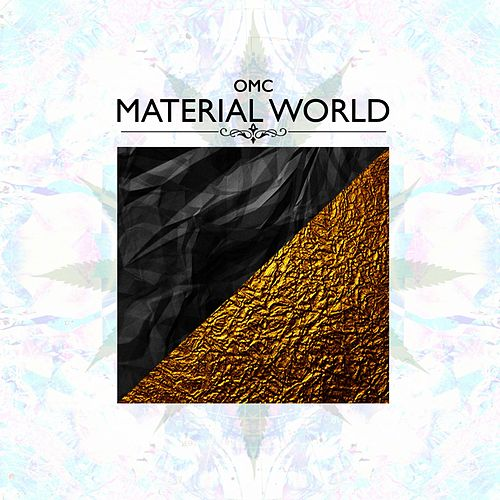 Play & Download Material World by OMC | Napster