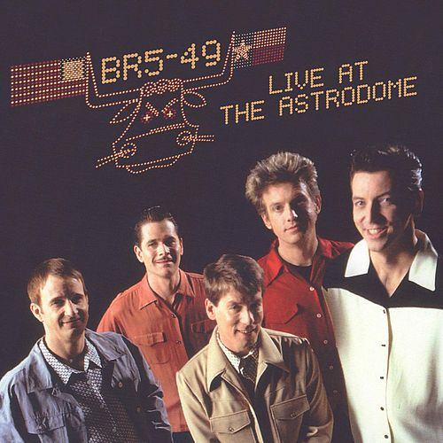 Br5-49 Live at the Astrodome by BR5-49