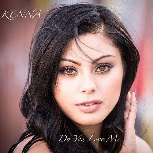 Play & Download Do You Love Me by Kenna | Napster