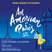 An American in Paris (Original Broadway Cast Recording) by Various Artists