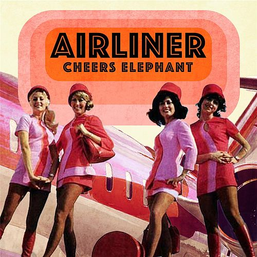 Play & Download Airliner by Cheers Elephant | Napster