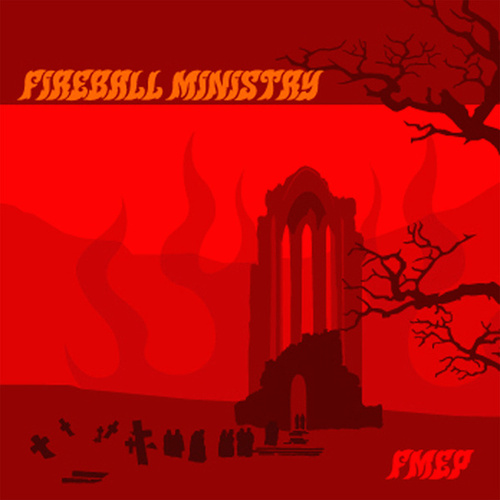 Play & Download FMEP by Fireball Ministry | Napster