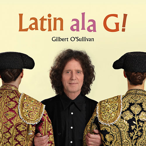 Play & Download Latin Ala G! by Gilbert O'Sullivan | Napster
