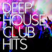 Deep House Club Hits by Various Artists