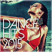 Play & Download Dance Hits 2015 by Various Artists | Napster
