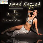 Play & Download The Fascination of Oriental Dance by Emad Sayyah | Napster