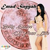 Belly Dance of Your Life by Emad Sayyah