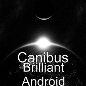 Play & Download Brilliant Android by Canibus | Napster