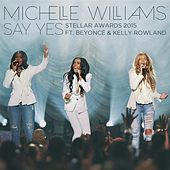 Play & Download Say Yes (Stellar Awards 2015) - Single by Michelle Williams | Napster