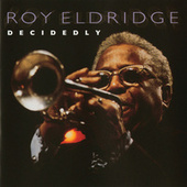 Play & Download Decidedly by Roy Eldridge | Napster