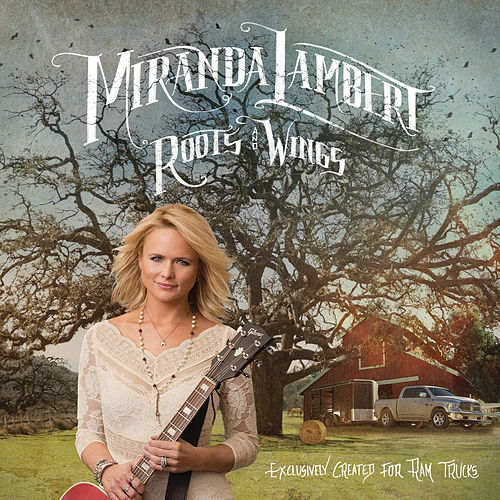 Play & Download Roots and Wings by Miranda Lambert | Napster