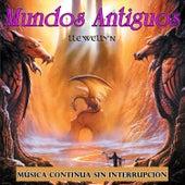 Mundos Antiguos: Música Continua Sin Interrupción by Llewellyn