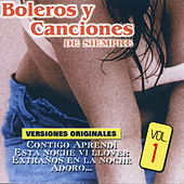 Boleros y Canciones de Siempre, Vol. 1 by Various Artists