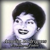 Eu Amo Os Fados by Amalia Rodrigues