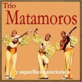 Trío Matamoros y Aquellas Canciones by Trío Matamoros