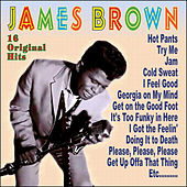 Play & Download James Brown - 16 Original Hits by James Brown | Napster