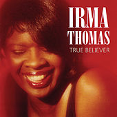 True Believer von Irma Thomas