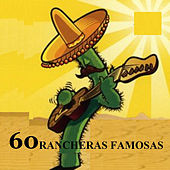 60 Rancheras Famosas by Various Artists