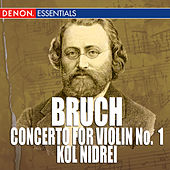 Bruch: Concerto for Violin No. 1 - Kol Nidrei by Various Artists