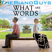 Play & Download What Are Words by The Piano Guys | Napster
