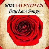 Play & Download 2015 Valentine's Day Love Songs by Top 40 Hits | Napster