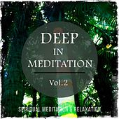 Play & Download Deep in Meditation, Vol. 2 (Spiritual Meditation Music) by Various Artists | Napster