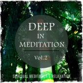 Deep in Meditation, Vol. 2 (Spiritual Meditation Music) by Various Artists