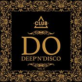 Play & Download Do Deep'n'Disco, Vol. 6 by Various Artists | Napster