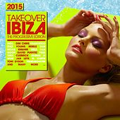Takeover IBIZA 2015 - The Progressive Edition by Various Artists