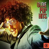 Play & Download Oldie Pop Hits, Vol. 1 by Various Artists | Napster