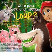 Play & Download Qui a peur du grand méchant loup ? by Various Artists | Napster
