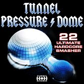 Play & Download Tunnel Pressure Dome by Various Artists | Napster