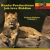 Ranks Productions Jah Love Riddim by Various Artists