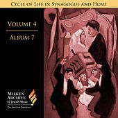 Milken Archive Digital, Vol. 4 Album 7: Cycle of Life in Synagogue & Home – Sabbath Eve, Pt. 2, Individual Settings, Pt. 1 by Various Artists