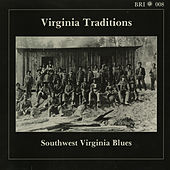 Play & Download Virginia Traditions: Southwest Virginia Blues by Various Artists | Napster
